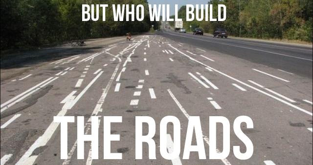 who will build the roads