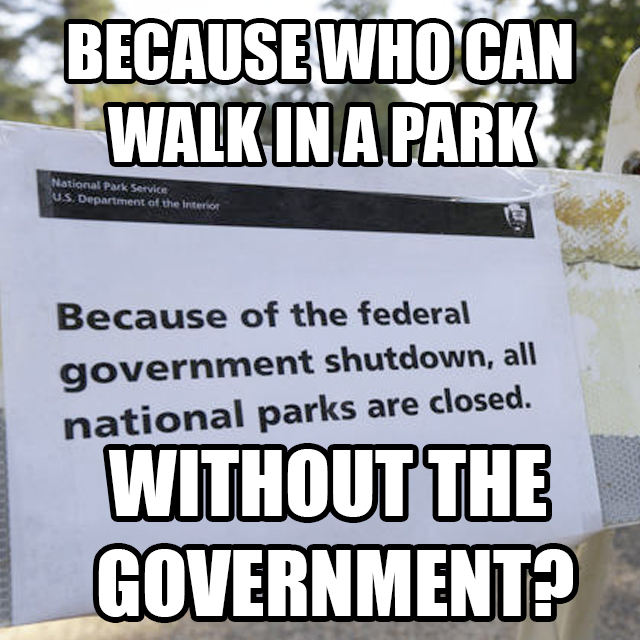 because who can walk in the park without the government?
