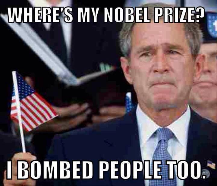 where's my nobel? i bombed people too