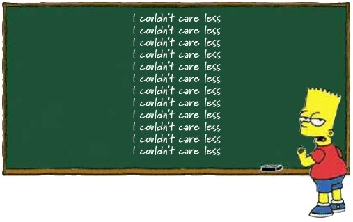 it's 'i couldn't care less.' 'i could care less' means you do care