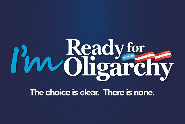 i'm ready for oligarchy!