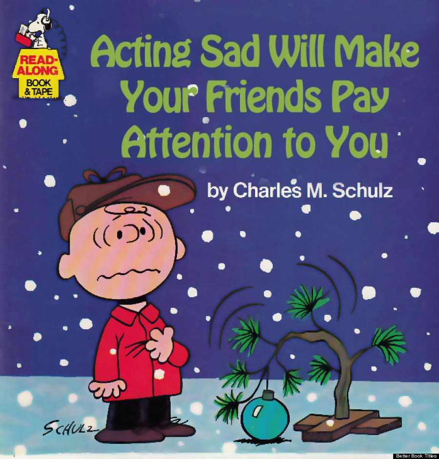 acting sad will make your friends pay attention to you
