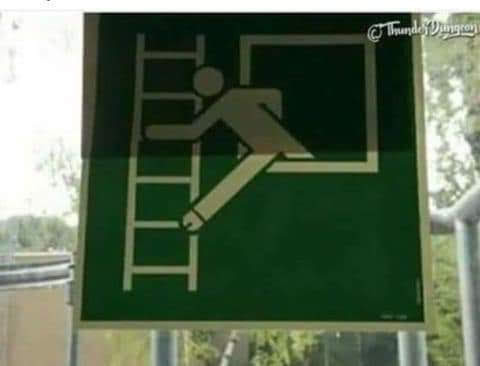 in case of fire put extremely large penis out the window and touch ladder